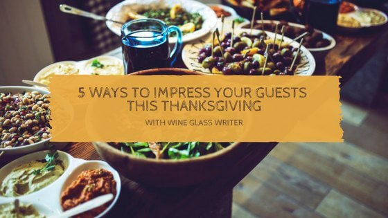 5 Ways to impress your guests this thanksgiving