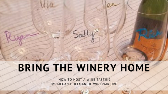 Bring the Winery Home; How to Host a Wine Tasting