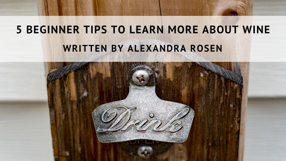 5 Beginner Tips to Learn More about Wine
