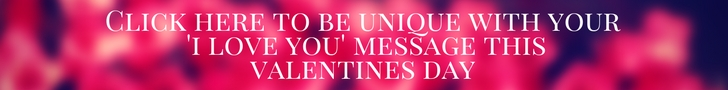 Click here to be unique with your 'i love you' message this valentines day